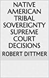 Native American Tribal Sovereignty Supreme Court Decisions