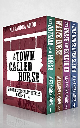 A Town Called Horse Short Historical Mysteries: Books 1 - 4 by [Amor, Alexandra]