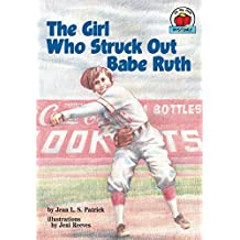 Girl Who Struck Out Babe Ruth, The