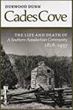img - for By Durwood Dunn - Cades Cove: Life Death Southern Appalachian Community (1st Edition) (7/16/88) book / textbook / text book