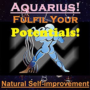 AQUARIUS True Potentials Fulfilment - Personal Development Audiobook