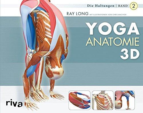 Yoga-Anatomie 3D: Band 2: Die Haltungen: Amazon.de: Ray Long: Bücher