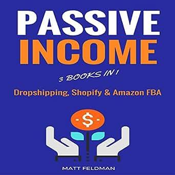 Amazon com: Passive Income: 3 Books in 1 (Dropshipping