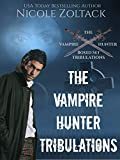 The Vampire Hunter Tribulations Boxed Set