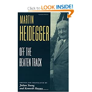 Off the Beaten Track Martin Heidegger, Julian Young and Kenneth Haynes