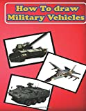 How to Draw Military Vehicles: Draw Aircrafts, Military Helicopter & Military Tank (Learn How to Draw Vehicles Step by Step)