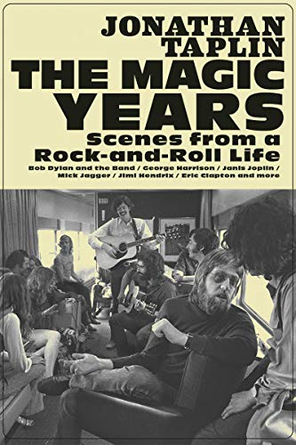 Book Cover: The Magic Years: Scenes from a Rock-and-Roll Life