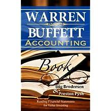 Warren Buffett Accounting Book: Reading Financial Statements for Value Investing (Warren Buffett's 3 Favorite Books Book 2)