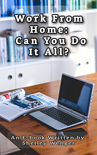 Work From Home: Can You Do It All? by [Wenger, Shelley]