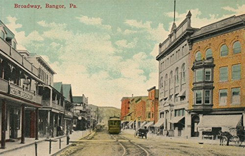BANGOR PA BROADWAY TROLLEY RAILROAD STREET SCENE ANTIQUE (Broadway Trolley)