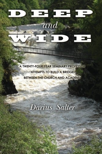 Deep and Wide: A Twenty-Four Year Seminary Professor Attempts to Build a Bridge Between the Church and the Academy