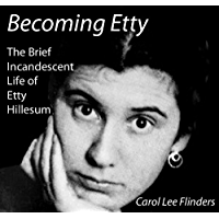 Becoming Etty: The Brief, Incandescent Life of Etty Hillesum (English Edition)