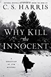 Why Kill the Innocent (Sebastian St. Cyr Mystery)