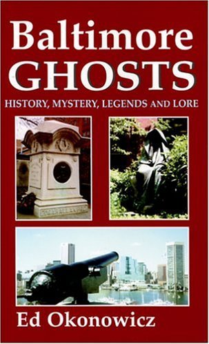 Baltimore Ghosts: History, Mystery, Legends and Lore by Ed Okonowicz - Baltimore Mall Shopping