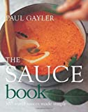 The Sauce Book: 300 World Sauces Made Simple