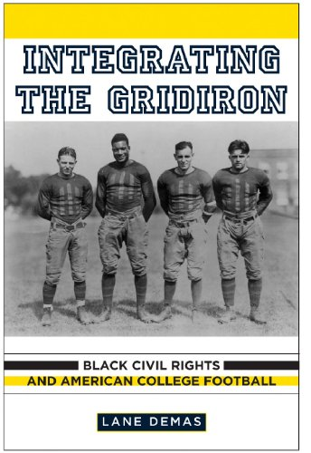 Search : Integrating the Gridiron: Black Civil Rights and American College Football