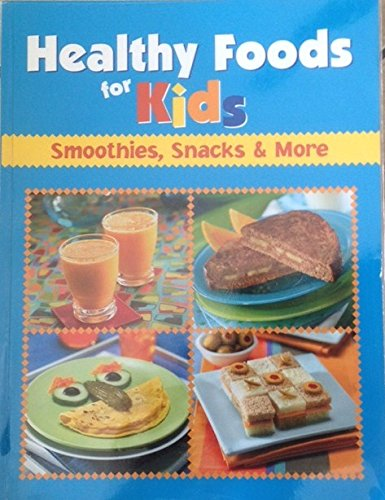 Download Healthy Foods for Kids: Smoothies, Snacks ebook