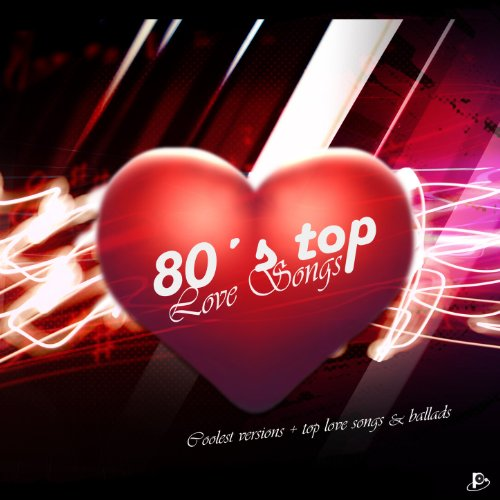 80´s Top Love Songs (Coolest Versions + Top Love Songs & Ballads)