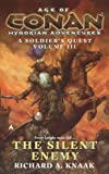 The Silent Enemy (Age of Conan Hyborian Adventures: A Soldier's Quest)