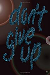 don't give up: dot grid journal Paperback