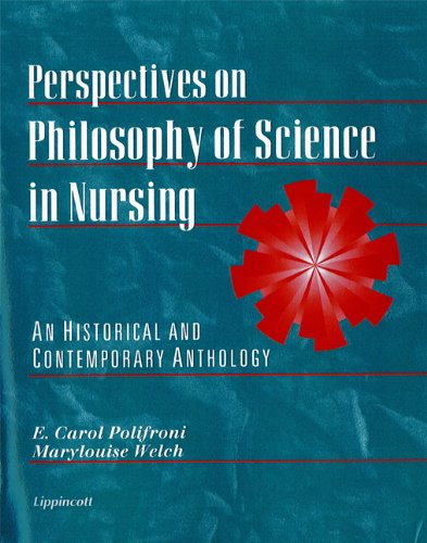 Perspectives on Philosophy of Science in Nursing: An Historical and Contemporary Anthology by Brand: Lippincott