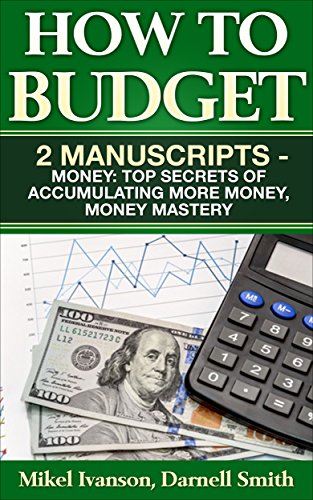 how-to-budget-2-manuscripts-money-top-secrets-of-accumulating-more-money-money-mastery
