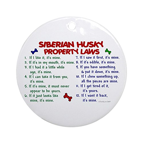 (CafePress Siberian Husky Property Laws 2 Ornament (Round) Round Holiday Christmas Ornament)