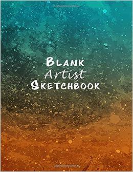 blank artist sketchbook sketchbook 85 x 11 150 pages white paper blank art journal sketchbook journals volume 1