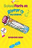 Sweet Farts #2: Rippin' It Old School (Sweet Farts Series)