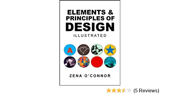 Elements And Principles Of Design Kindle Edition By Zena OConnor - Graphic design elements and principles
