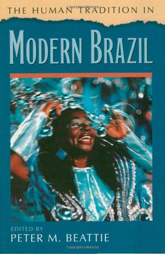 The Human Tradition in Modern Brazil (The Human Tradition around the World series)