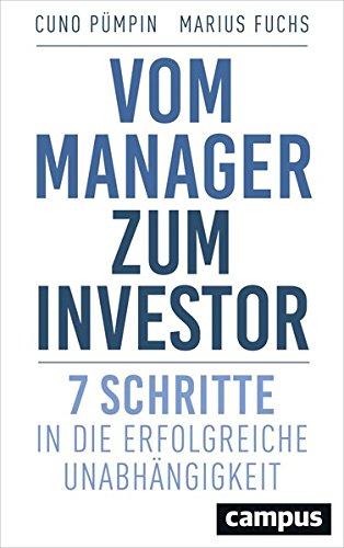 Vom Manager zum Investor: 7 Schritte in die erfolgreiche Unabhängigkeit