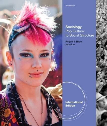 Sociology: Pop Culture to Social Structure. Robert Brym, John Lie