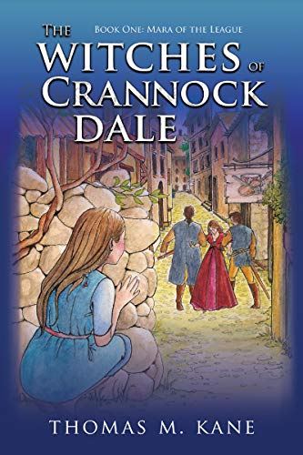 The Witches of Crannock Dale (Mara of the League Book 1) by [Kane, Thomas]