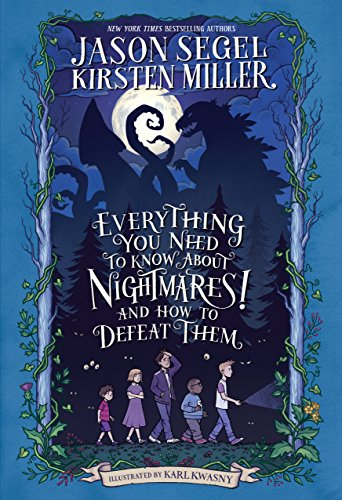 Everything You Need to Know About NIGHTMARES! and How to Defeat Them: The Nightmares! Handbook by [Segel, Jason, Miller, Kirsten]