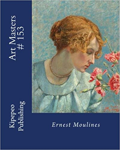 Art Masters # 153: Ernest Moulines Download Epub Mobi Pdf Fb2