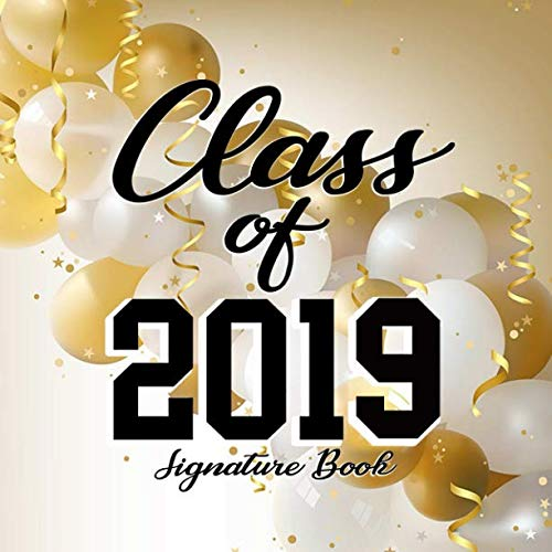 Class of 2019 Signature Book: Autograph/Memory Book - a Graduation Gift for Class of 2019 (Graduation Keepsake)]()
