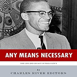 Any Means Necessary: The Life and Legacy of Malcolm X