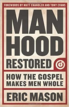 Book Manhood Restored by Mason Eric (2013-05-01)
