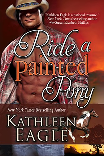 Ride A Painted Pony by Kathleen Eagle ebook deal