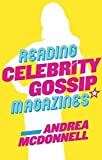 Reading Celebrity Gossip Magazines by Andrea McDonnell (2014-06-03)