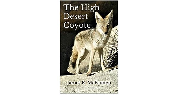 The high desert coyote kindle edition by james r mcfadden the high desert coyote kindle edition by james r mcfadden marilyn l mcfadden children kindle ebooks amazon fandeluxe Gallery