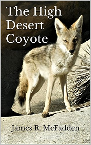 The high desert coyote kindle edition by james r mcfadden the high desert coyote by mcfadden james r fandeluxe Gallery