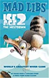 Ice Age 2: The Meltdown (Mad Libs (Unnumbered Paperback)) by Roger Price (2006-03-02)