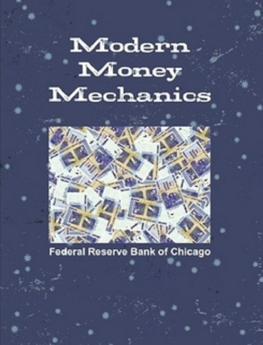 Modern Money Mechanics (Illustrated): A Workbook on Bank Reserves and Deposit Expansion (Currency Federal Reserve)
