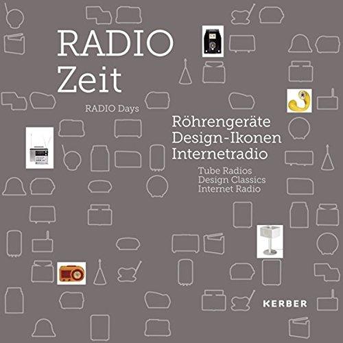 Radio Days: Tube Radios, Design Classics, Internet Radio (English and German ()