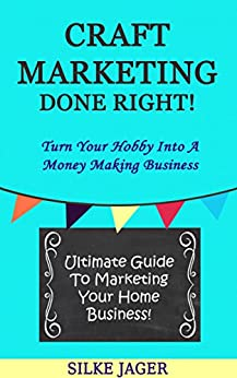Craft marketing done right how to turn your for Craft businesses that make money