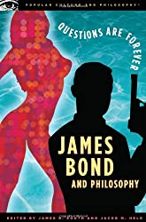 James Bond and Philosophy (Popular Culture and Philosophy) (Popular Culture & Philosophy)