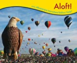 Aloft! at the Albuquerque International Balloon Fiesta