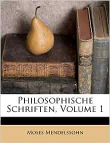 Philosophische Schriften Volume 1 Moses Mendelssohn
